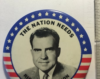1960 Presidential Campaign, The Nation Needs Richard M. Nixon - 3 inches