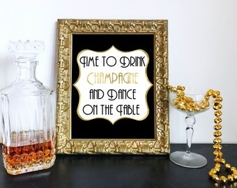 Black & Gold Printable Time to Drink Champagne And Dance on the Table -Roaring 20s, Great Gatsby, Bar, DIY Instant Download Typography Print
