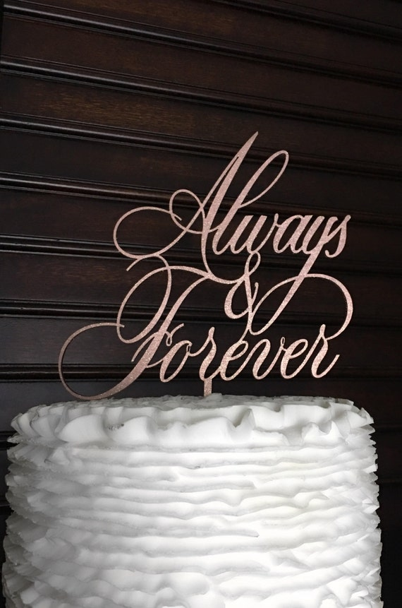 Always and Forever Cake Topper, Wedding Cake Topper, Gold Cake Topper, Rose Gold Cake Topper, Wooden Cake Topper, Glitter Cake Topper
