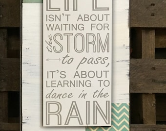 SIGN LIFE isn't about waiting for the STORM to pass it's about learning to dance in rain Chevron gray teal black coral Encouragement Gift