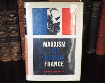 Karl Marx Communism, Socialism - Marxism in Modern France by George Lichtheim, Columbia University Press, 1966 Book Gift