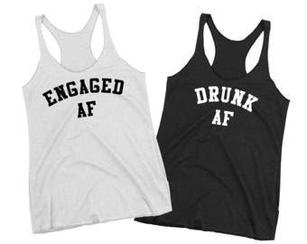 Bachelorette Party Shirts - Funny Bachelorette Party Shirts - Bachelorette Shirts - Funny Bachelorette Shirts - Engaged Af - Drunk AF