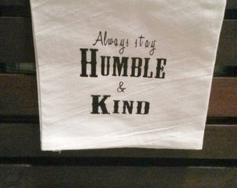 Always Stay Humble & Kind Flour Sack Towel || Humble and Kind