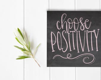Choose positivity chalk art, print, typography gift, holiday present, bedroom home decor quote, card, mom sister friend dad brother