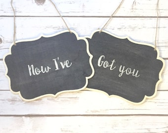 Now I've AND Got You Wedding Chair Signs / Chalkboard Calligraphy / Bride and Groom / Photoprops