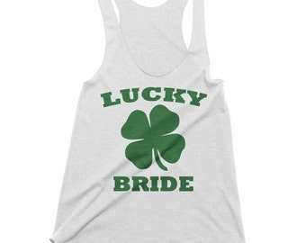St Patricks Day Bride - Bachelorette Party Tees - Bridal Party Shirts - Lucky Bride Tank Top - Shamrock Shirt - Pub Crawl T-Shirt