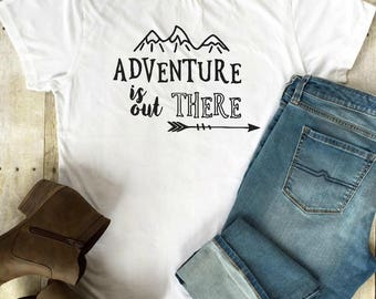 Adventure T Shirt, Womens Graphic Tees, Womens Tees, Adventure is Out There, Adventure Shirt, Womens Gift, Mom Shirt, Cotton Shirt