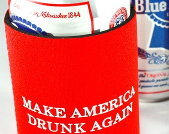 Make America Drunk Again Can Cooler - Free Shipping