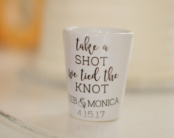 Wedding Favors - Personalized Wedding Shot Glasses, Wedding Gift for the Bride and Groom, Take a Shot We Tied the Knot, Wedding Welcome Bags