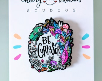 Be Curiouser - Black Acrylic Pin