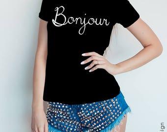 French Shirt - Bonjour Shirt - Womens Tshirt - Hello T-Shirt Francais - Ladies Tshirt - Womens Clothing - Funny Shirt - Slogan Tee - Gifts