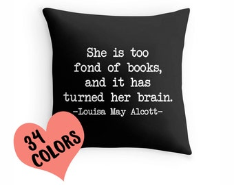 Louisa May Alcott Pillow, Book Quote Pillow, Reading Pillow, Book Lover Toss Pillow, Book Pillow Case, Book Lover Pillow, Book Pillow Cover