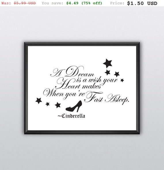 75% off Printable A Dream Is a Wish Your Heart Wall Print Makes When You're Fast Asleep Wall Art Cinderella Wall Print (T208)