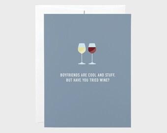 Boyfriend Wine | Breakup Card | Wine Card | Blank Card | Funny Wine Card