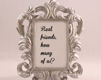 Custom Framed Kanye West Lyrics Quote Real Friends pablo motivational inspriational home decor funny gift office desk decor best friend gift