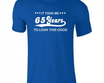 Mens T shirt - It took me 65 years to look this good - Mens Funny Birthday T shirt, 65th Birthday Present Gift idea 1952