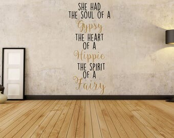 She had the soul of a gypsy, the heart of a Hippie, the spirit of a Fairy,  Wall Art Vinyl Decal Sticker