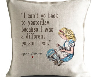 ALICE IN WONDERLAND Pillow Cover Cushion Cover Mad Hatter Tea Party Yesterday quote - Home Decoration Decor - 40cm 16 inches