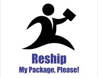 Reship my package please!