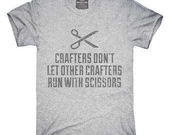 Crafters Don't Let Other Crafters Run With Scissors T-Shirt, Hoodie, Tank Top, Gifts