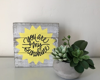 You are my sunshine sign , wood block , sunshine sign , wood sunshine