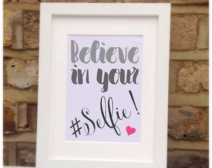 Believe in your #Selfie quote framed print. Gift for selfie lovers gift | Home decor | Wall art | Custom prints