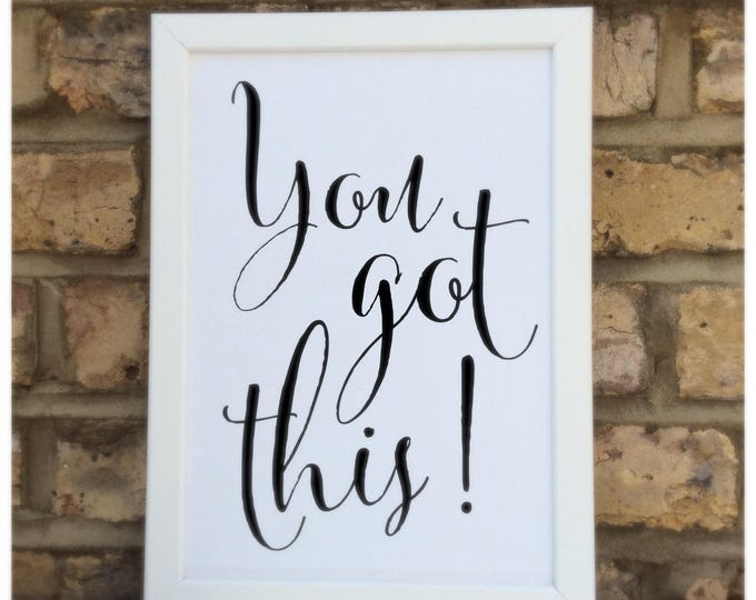 You got this! quote Framed Print | Wall quote | Home decor | inspirational quotes