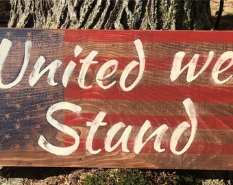 "Rustic patriotic sign, United We Stand American Flag-style sign.  22.5"" x 9.5"" x 1"" Hand painted ""United We Stand"" over flag-style design."