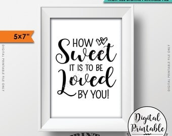"How Sweet it is to be Loved by You, Sweet Treat Wedding Sign, Cake, Candy Bar, Dessert Sign, 5x7"" Instant Download Digital Printable File"