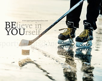 "8x10 BElieve in YOUrself  ""Be You"" Hockey Print"