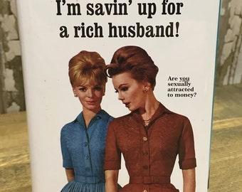 Collectible Blue Q novelty tin coin bank, saving up for a rich husband, tin toy, piggy bank, metal bank, batchelorette, joke gift,
