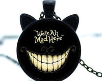 We are all mad here Alice in Wonderland necklace