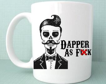 Dapper As F*ck, Coffee Mug, Classy, Humor, Humorous Gift, Bandito, Mustache, Skeleton, Skull, Tuxedo, Bowtie, Formal Attire, Oddity