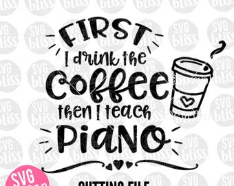 Piano Teacher SVG Cutting File for Cricut or Silhouette  svg eps dxf png  Coffee SVG  Teacher svg  Instant Digital Download