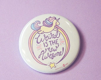 Weird is the new awesome - 5cms Button