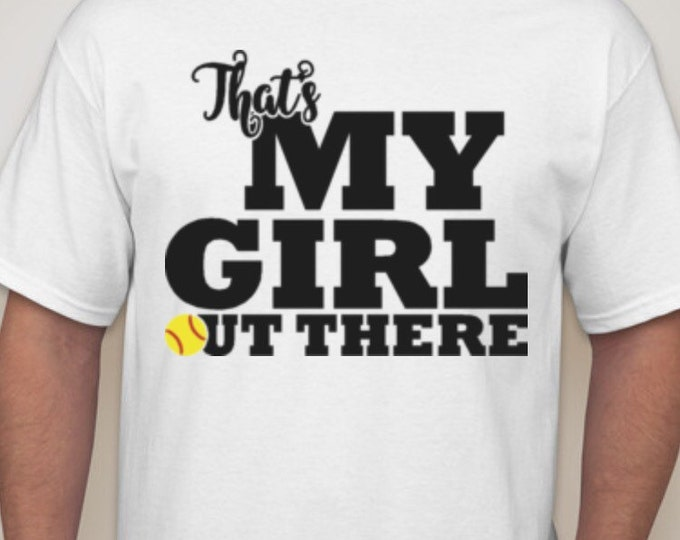 That's My Girl/Boy Out There Tshirt