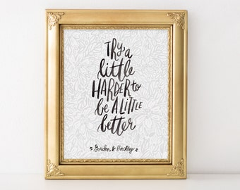 Try a little harder to be a little harder hand lettered quote by President Hinckley