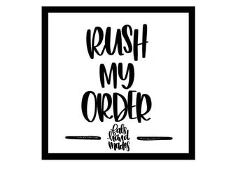 Need it sooner than the turn around time, please rush my order