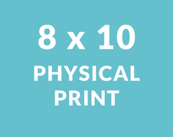 8 x 10 Physical Print | Printing Services | Printed and mailed | Pick print | In Notes to Seller copy & paste the link/url of desired print