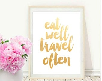 Printable Art, Inspirational Print, Eat Well Travel Often, Typography Quote, Home Decor, Motivational Poster,Gold Foil Print, Wall Art