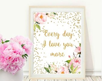 Printable Art, Inspirational Print, Every Day I Love You More, Typography Quote, Home Decor, Motivational Poster, Wall Art, Instant download