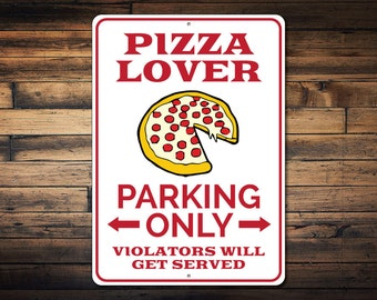 Pizza Lover Parking Sign, Pizza Sign, Pizza Lover Gift, Gift for Food Lover, Pizza Man Cave Decor, Food Sign - Quality Aluminum ENS1002623