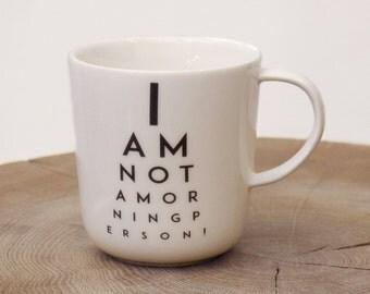 """Mug """"NOT A MORNING PERSON"""""""