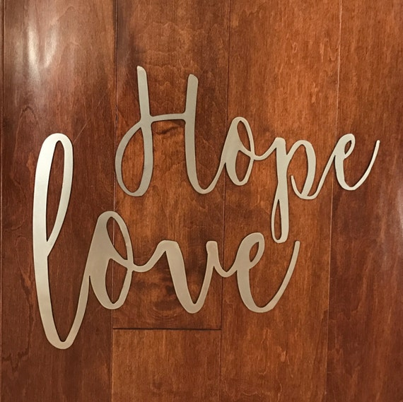 Love and Hope Laser Cut Metal Signs