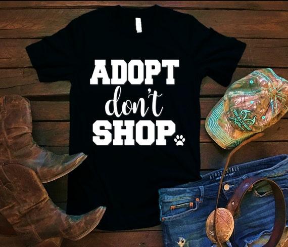 Adopt Don't Shop Pet Unisex T Shirt, Country T Shirt, Southern T Shirt, Country Shirt, Inspirational Shirt, Boutique Shirt