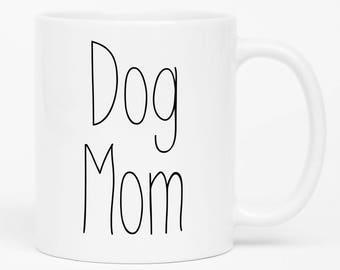 Dog Mom Mug, Dog Mom Gift, Dog Lover Gift, Dog Mug, Dog Owner Gift, Pet Mom Mug, Gift For Dog Mom, Funny Dog Mug, Dog Coffee Mug