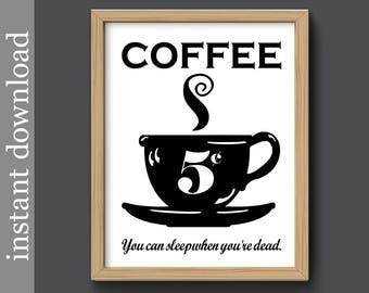 Coffee Printable, Funny Coffee Print, Coffee Download, Kitchen Art, Coffee  Quote, Part 45