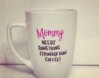 Mommy needs something stronger than coffee! Mug