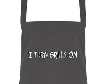I Turn Grills On Funny Cheeky Parody Kitchen Cooking Apron