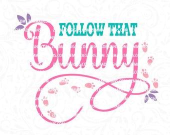 bunny prints svg, girl easter svg, easter svg, easter svg files, bunny svg, easter dxf, svg easter, follow that bunny svg, bunny feet svg